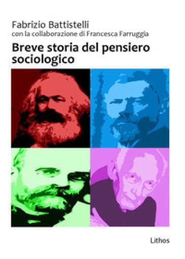 Breve storia del pensiero sociologico - Fabrizio Battistelli | Ericsfund.org
