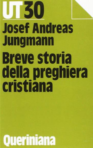 Breve storia della preghiera cristiana - Josef A. Jungmann   Kritjur.org