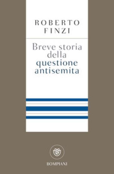 Breve storia della questione antisemita - Roberto Finzi | Ericsfund.org