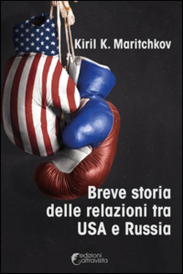 Breve storia delle relazioni tra USA e Russia - Kiril K. Maritchkov   Rochesterscifianimecon.com