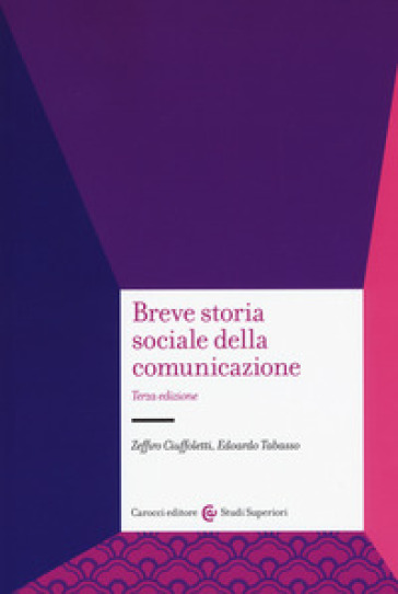 Breve storia sociale della comunicazione - Zeffiro Ciuffoletti  