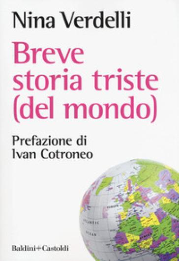 Breve storia triste (del mondo) - Nina Verdelli | Ericsfund.org