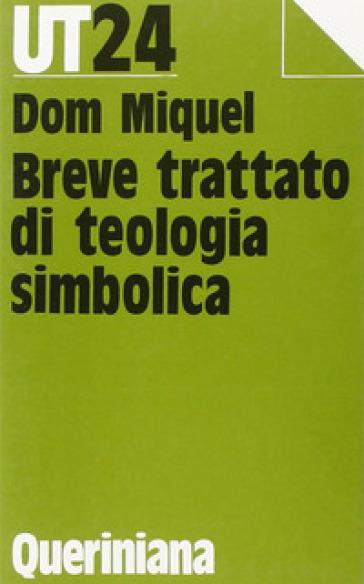 Breve trattato di teologia simbolica - Pierre Miquel  