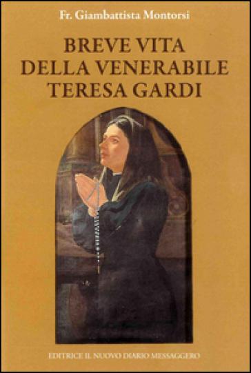 Breve vita della venerabile Teresa Gardi - Giambattista Montorsi |