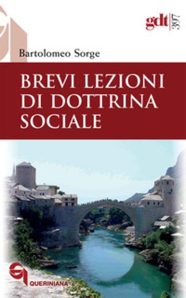Brevi lezioni di dottrina sociale - Bartolomeo Sorge   Rochesterscifianimecon.com
