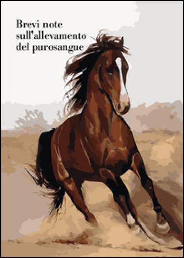 Brevi note sull'allevamento del purosangue - Paolo Salvadori | Thecosgala.com