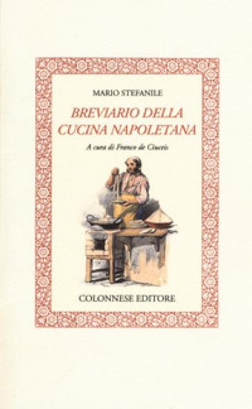 Breviario della cucina napoletana - Mario Stefanile | Thecosgala.com