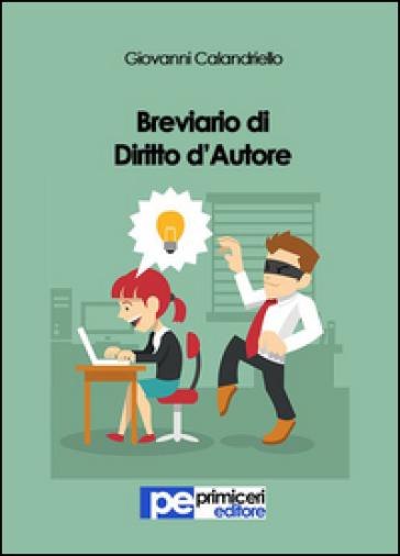 Breviario di diritto d'autore - Giovanni Calandriello | Rochesterscifianimecon.com