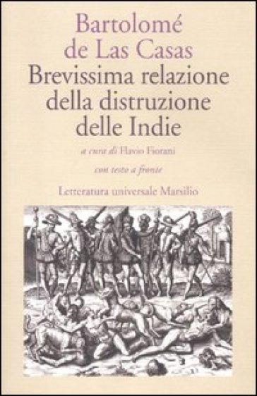 Brevissima relazione della distruzione delle Indie. Testo spagnolo a fronte - Bartolomé de Las Casas pdf epub