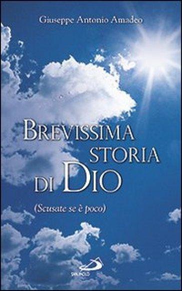 Brevissima storia di Dio (Scusate se è poco) - Giuseppe Antonio Amadeo  