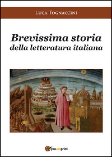 Brevissima storia della letteratura italiana - Luca Tognaccini | Rochesterscifianimecon.com