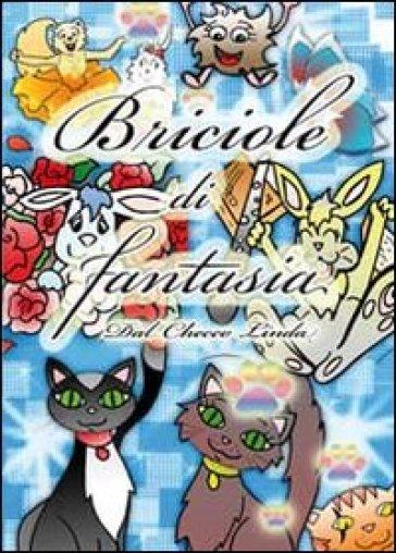 Briciole di fantasia - Linda Dal Checco |
