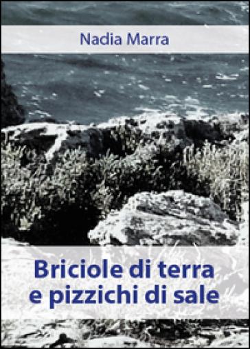 Briciole di terra e pizzichi di sale - Marra Nadia | Ericsfund.org