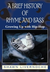A Brief History Of Rhyme And Bass