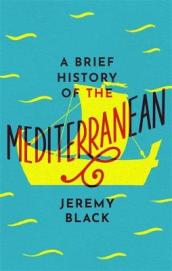 A Brief History of the Mediterranean