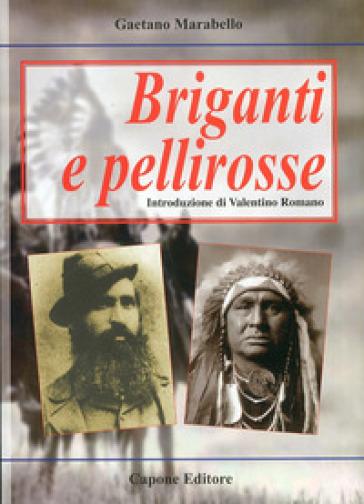 Briganti e pellirosse - Gaetano Marabello |