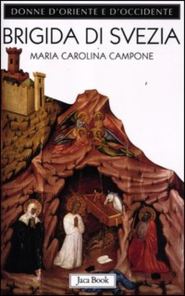 Brigida di Svezia. Regina di profezia - Maria Carolina Campone   Jonathanterrington.com