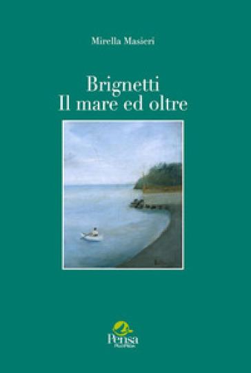 Brignetti. Il mare ed oltre - Mirella Masieri | Rochesterscifianimecon.com