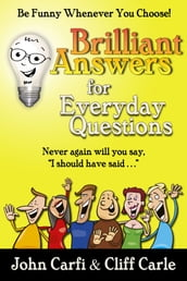 Brilliant Answers for Everyday Questions