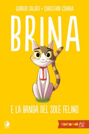 Brina e la banda del sole felino - Giorgio Salati |