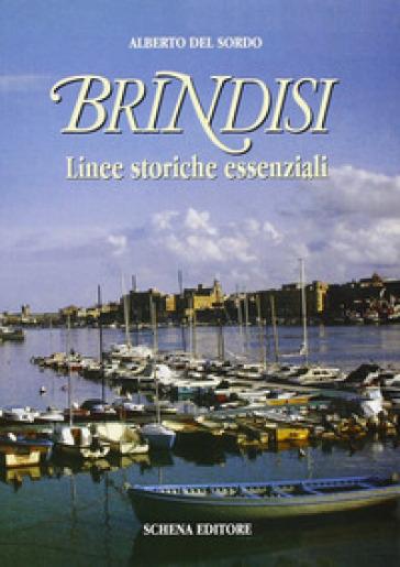 Brindisi. Linee storiche essenziali - Alberto Del Sordo   Kritjur.org