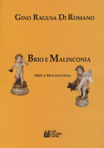 Brio e malinconia (Sbìu e Malancunia) - Gino Ragusa di Romano   Ericsfund.org