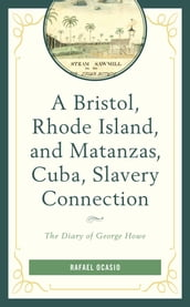 A Bristol, Rhode Island, and Matanzas, Cuba, Slavery Connection
