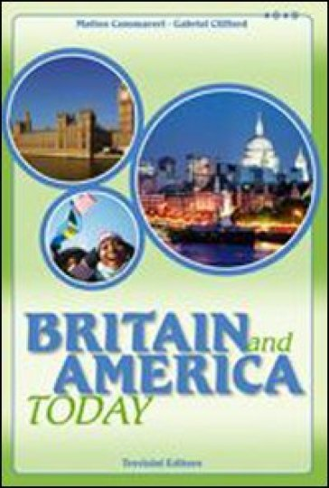 Britain and America today. Con CD Audio. Per la Scuola media