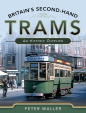 Britain s Second-Hand Trams