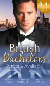 British Bachelors: Perfect and Available: Mr (Not Quite) Perfect / The Plus-One Agreement / The Return of Mrs Jones