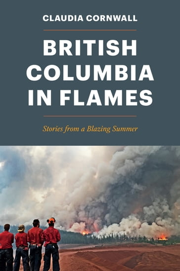 British Columbia in Flames