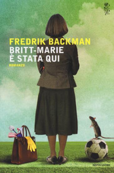 Britt-Marie è stata qui - Fredrik Backman | Kritjur.org