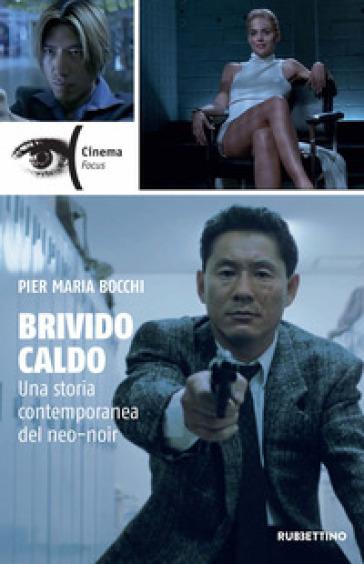 Brivido caldo. Una storia contemporanea del neo-noir - Pier Maria Bocchi |