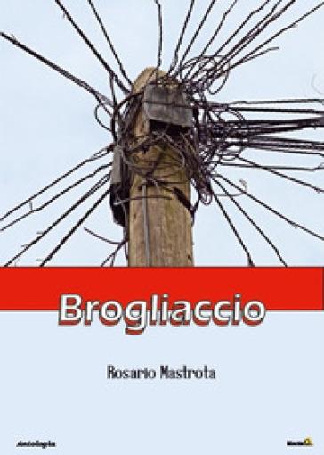 Brogliaccio - Rosario Mastrota | Kritjur.org