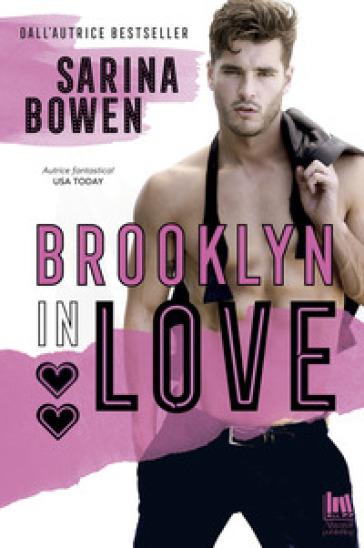 Brooklyn in love - Sarina Bowen   Rochesterscifianimecon.com