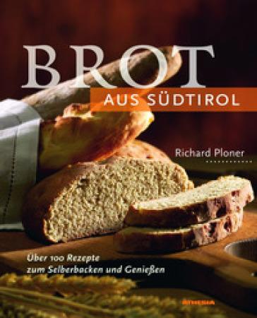 Brot aus Sudtirol - Richard Ploner | Rochesterscifianimecon.com