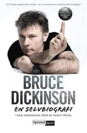 Bruce Dickinson. En selvbiografi. What does this button do