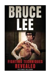 Bruce Lee Fighting Techniques Revealed