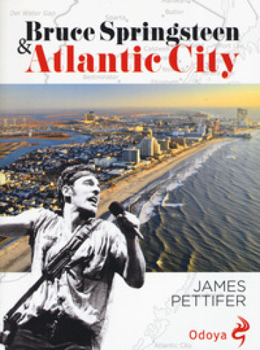 Bruce Springsteen & Atlantic city - James Pettifer pdf epub