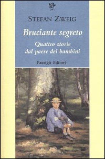 Bruciante segreto. Quattro storie dal paese dei bambini - L. De Campi |
