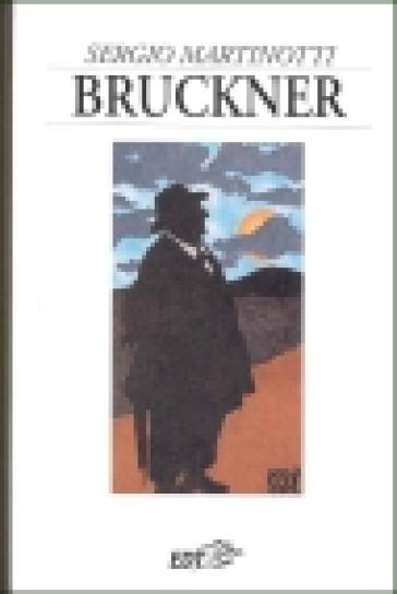 Bruckner - Sergio Martinotti |