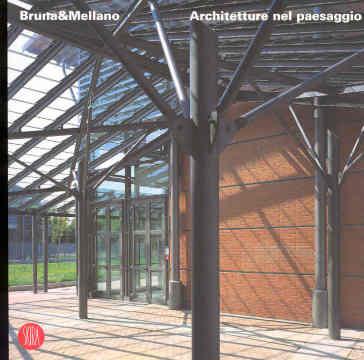 Bruna&Mellano. Architetture nel paesaggio