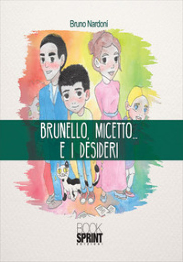 Brunello, Micetto... e i desideri - Bruno Nardoni |