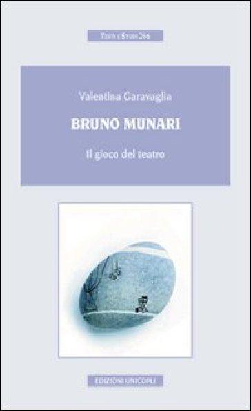 Bruno Munari. Il gioco del teatro - Valentina Garavaglia pdf epub