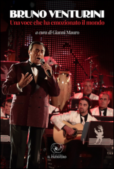 Bruno Venturini. Una voce che ha emozionato il mondo. Ediz. illustrata - G. Mauro | Thecosgala.com