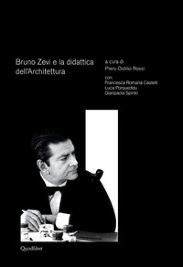 Bruno Zevi e la didattica dell'architettura - P. Ostilio Rossi | Rochesterscifianimecon.com