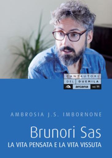 Brunori Sas. La vita pensata e la vita vissuta - Ambrosia J.S. Imbornone pdf epub