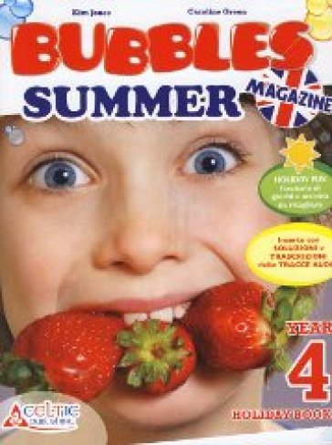 Bubbles summer magazine. Con CD Audio. Per la Scuola elementare. 4.