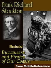 Buccaneers And Pirates Of Our Coasts.: Illustrated. (Mobi Classics)