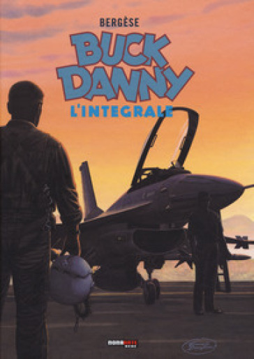 Buck Danny. L'integrale (1993-1999) - Francis Bergese | Thecosgala.com